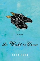 The World To Come by Dara Horn