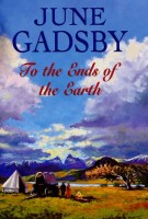 To The Ends Of The Earth by June Gadsby