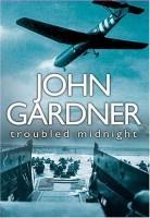 Troubled Midnight by John Gardner