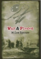 War & Pieces by Miles Spence