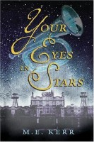 Your Eyes In Stars by M.E.Kerr
