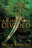 A Kingdom Divided by Alex Rutherford