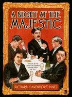 A Night at the Majestic: Proust and the Great Modernist Dinner Party of 1922 by Richard Davenport-Hines
