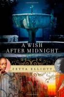 A Wish After Midnight by Zetta Elliott