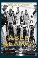 Able Seamen: The Lower Deck of the Royal Navy, 1850-1939 by Brian Lavery