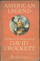 American Legend: The Real Life of David Crockett by Buddy Levy