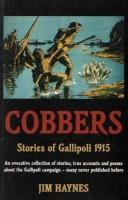 Cobbers: Stories of Gallipoli 1915 by Jim Haynes