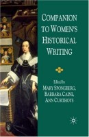 Companion to Women's Historical Writing by Mary Spongberg