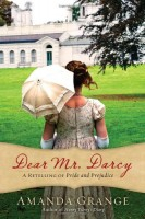 Dear Mr. Darcy: A Retelling of Pride and Prejudice by Amanda Grange