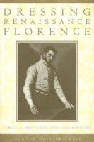 Dressing Renaissance Florence by Carole Collier Frick