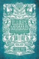 Elijah's Mermaid by Essie Fox