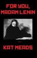For You, Madam Lenin by Kat Meads