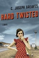Hard Twisted by C. Joseph Greaves
