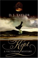 Kept: A Victorian Mystery by D.J. Taylor