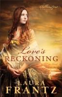 Love's Reckoning by Laura Frantz