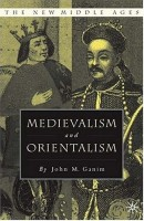 Medievalism and Orientalism by John M. Ganin