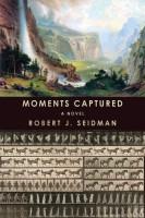 Moments Captured by Robert J. Seidman