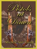 Pistols at Dawn  by Michèle Ann Young