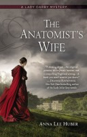 The Anatomist's Wife (A Lady Darby Mystery) by Anna Lee Huber