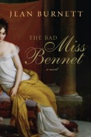 The Bad Miss Bennet: A Pride and Prejudice Novel by Jean Burnett