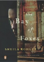 The Bay of Foxes by Sheila Kohler