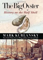 The Big Oyster: New York in the World, A Molluscular History by Mark Kurlansky