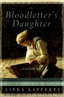 The Bloodletter's Daughter: A Novel of Old Bohemia by Linda Lafferty