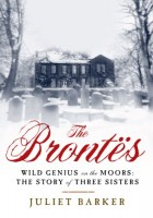 The Brontës: Wild Genius on the Moors: The Story of a Literary Family by Juliet Barker