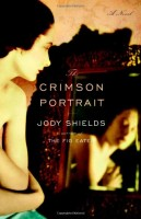 The Crimson Portrait by Jody Shields