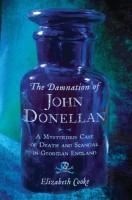 The Damnation of John Donellan: A Mysterious Case of Death and Scandal in Georgian England by Elizabeth Cooke
