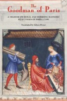 The Goodman of Paris: Treatise on Moral and Domestic Economy by a Citizen of Paris by Anon (tr. Eileen Powell)