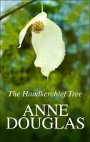 The Handkerchief Tree by Anne Douglas