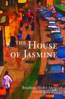 The House of Jasmine by Noha Radwan (trans.)