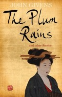 The Plum Rains and Other Stories by John Givens