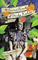 The Secret Book of Frida Kahlo by F. G. Haghenbeck