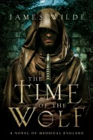 The Time of the Wolf: A Novel of Medieval England by James Wilde