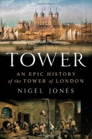 Tower: An Epic History by Nigel Jones