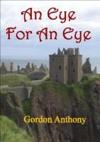 An Eye for an Eye by Gordon Anthony