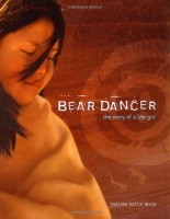 Bear Dancer: The Story of a Ute Girl  by Thelma Hatch Wyss