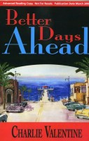 Better Days Ahead  by Charlie Valentine