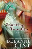 Courting Trouble by Deeanne Gist