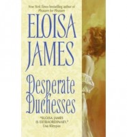Desperate Duchesses by Eloisa James