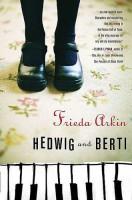 Hedwig and Berti  by Frieda Arkin
