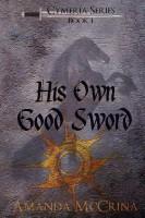 His Own Good Sword by Amanda McChrina