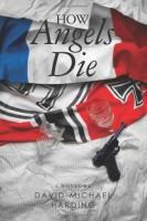 How Angels Die by David-Michael Harding