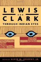 Lewis and Clark Through Indian Eyes  by Jr.