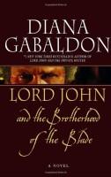 Lord John and the Brotherhood of the Blade by Diana Gabaldon
