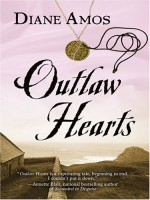 Outlaw Hearts by Diane Amos