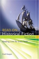 Read On... Historical Fiction : Reading Lists for Every Taste  by Brad Hooper