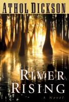 River Rising  by Athol Dickson